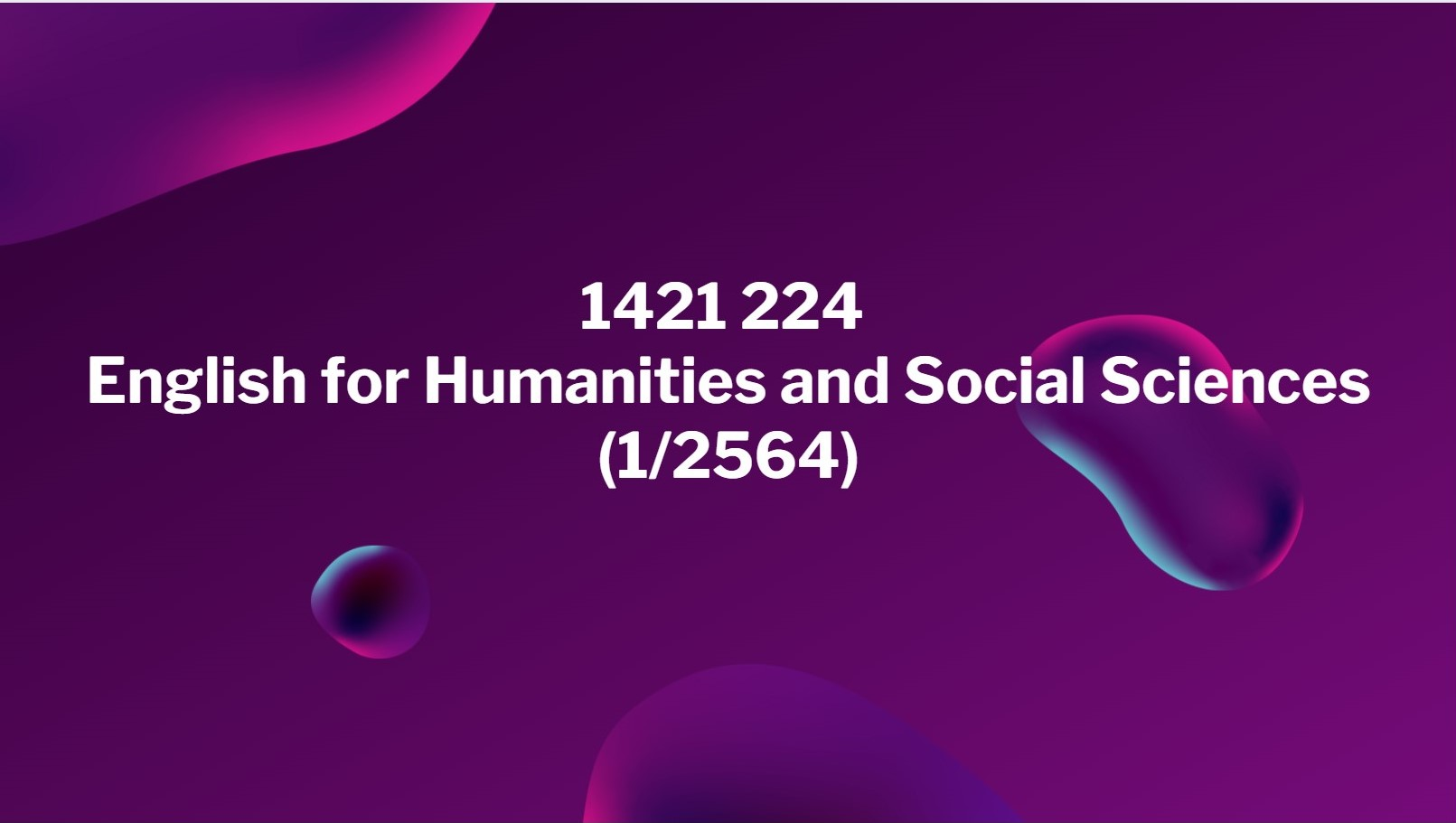 1421224English for Humanities and Social Sciences ภาค 1/2564